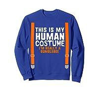 This Is My Human Costume I\\\'m Really Bumblebee Halloween T-shirt Sweatshirt Royal Blue