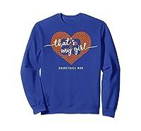 Basketball Heart Shirt Mom Thats My Girl Number 88 Gift Sweatshirt Royal Blue