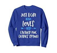 Just A Girl Who Loves Her Cavalier King Charles Spaniel Shirts Sweatshirt Royal Blue
