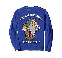 Disney Snow Sleepy This Nap Isn\\\'t Going To Take Itself T-shirt Sweatshirt Royal Blue