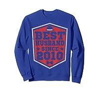 9th Wedding Anniversary Gift 9 Yrs Best Husband Since 2010 Shirts Sweatshirt Royal Blue