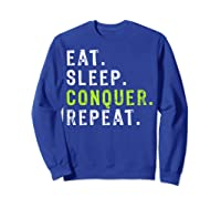 Eat Sleep Conquer Repeat Motivational Shirts Sweatshirt Royal Blue