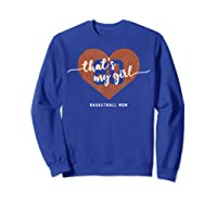 Basketball Heart Shirt Mom Thats My Girl Number 80 Gift Sweatshirt Royal Blue