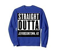Straight Outta Kentucky Tshirt Jeffersontown Home Tee T-shirt Sweatshirt Royal Blue