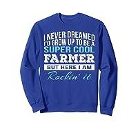 Funny Super Cool Farmer Tshirt Gift T-shirt Sweatshirt Royal Blue