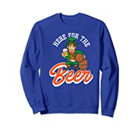 Here For The Beer | Funny St. Patrick\\'s Day Drunk Premium T-shirt Sweatshirt Royal Blue