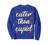 Cuter Than Cupid Girls Vday Cute Valentines Day Shirts Sweatshirt Royal Blue