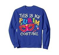 This Is My Purim Costume Jewish Purim Gift Shirts Sweatshirt Royal Blue