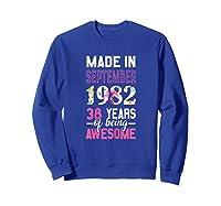 Made In September 1982 38th Birthday September Girl Shirts Sweatshirt Royal Blue