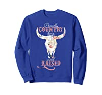 Proudly Country Born And Raised Cow Skull Shirts Sweatshirt Royal Blue