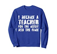 Became A Tea For The Money And The Fame Shirts Sweatshirt Royal Blue