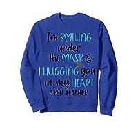 I'm Smiling Under The Mask Sped Tea Shirts Sweatshirt Royal Blue