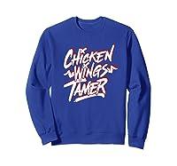 Humorous Chicken Wings Tamer Lover Gift Love Chicken Wing Shirts Sweatshirt Royal Blue