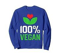 Proud 100 Vegan Vegetarian Vegetables Plant Lover Heart Shirts Sweatshirt Royal Blue