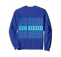 Sun Kissed Summer Gift T-shirt Sweatshirt Royal Blue