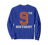 9th Birthday Basketball Sport Gift 9 Years Old T-shirt Sweatshirt Royal Blue