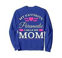 Paramedic Mom Mothers Day Gift For Shirts Sweatshirt Royal Blue