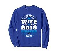 Proud Wife Of A 2018 College Graduate Shirt Grad Wife Sweatshirt Royal Blue