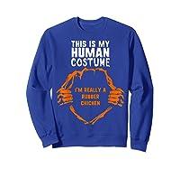 This Is My Human Costume I'm Rubber Chicken Halloween Shirts Sweatshirt Royal Blue