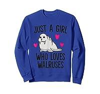 Just A Girl Who Loves Walruses Shirts Sweatshirt Royal Blue