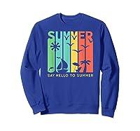 Say Hello To Summer Shirts Sweatshirt Royal Blue