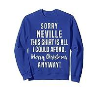 S Merry Christmas Neville Funny Xmas Gag Gift Custom Name T-shirt Sweatshirt Royal Blue