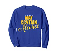 May Contain Alcohol Drinkers Beer Warning To Friends Shirts Sweatshirt Royal Blue