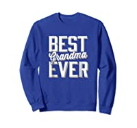 Best Grandma Ever Shirts Sweatshirt Royal Blue