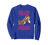 Just A Horse Girl T-shirt Sweatshirt Royal Blue