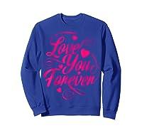 Love You Forever Shirts Sweatshirt Royal Blue