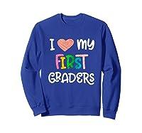 1st Grade Tea Love First Graders School Class Colorful Shirts Sweatshirt Royal Blue