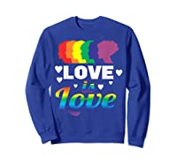Colorful Pride Love Lgbt Suppor Gifts Love Is Love Shirts Sweatshirt Royal Blue