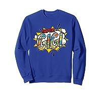 Super Gigi Comic Style Family Gift For Your Grandma Shirts Sweatshirt Royal Blue