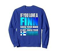 Funny Finnish Finn Pride Finland Flag Love A Finn Shirts Sweatshirt Royal Blue