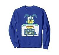 Food Truck Junkie Funny Cartoon Dog Shirts Sweatshirt Royal Blue