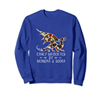 Easily Distracted By Dragons And Books Funny Dragon Shirts Sweatshirt Royal Blue