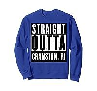 Straight Outta Cranston Rhode Island Home Shirts Sweatshirt Royal Blue