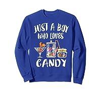 Just A Boy Who Loves Candy Gift Shirts Sweatshirt Royal Blue