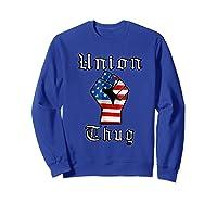 Union Thug American Flag Fist Union Worker Shirts Sweatshirt Royal Blue
