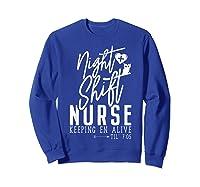 Night Shift Nurse T Shirt For Thanksgiving Halloween Shirt Sweatshirt Royal Blue