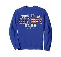Soon To Be Grumpy Est 2020 American Flag For New Dad Gift Shirts Sweatshirt Royal Blue