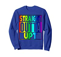 Straight Outta Upt Rainbow Shirts Sweatshirt Royal Blue