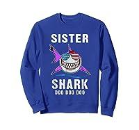 Sister Shark Shirt Doo Doo - Shark Sunglasses Flag America Sweatshirt Royal Blue