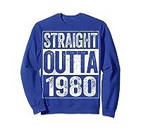 Straight Outta 1980 40th Birthday Gif Shirts Sweatshirt Royal Blue