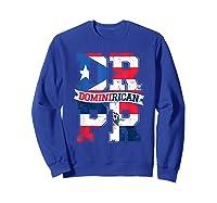 Dominirican Puerto Rico And Republica Dominicana Pride Shirts Sweatshirt Royal Blue