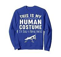 This Is My Halloween Costume I'm Realy Praying Mantis Shirts Sweatshirt Royal Blue