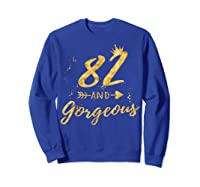 82nd Birthday Party Gift For , 82 And Gorgeous Shirts Sweatshirt Royal Blue