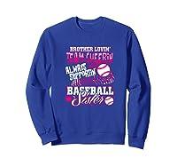 Sister Baseball Brother Loving Team Cheering Shirts Sweatshirt Royal Blue