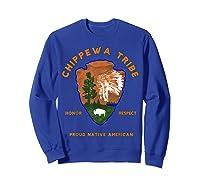 Chippewa Tribe Native American Indian Pride Respect Honor T-shirt Sweatshirt Royal Blue