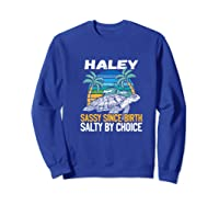 Personalized Haley Design Sassy Salty Quote Beach Lover Shirts Sweatshirt Royal Blue